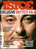 Il numero della diffusissima rivista brasiliana ISTOE' con l'esclusiva dell'intervista rilasciata da Cesare Battisti