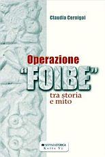 Operazione foibe tra storia e mito. Libro consigliatissimo