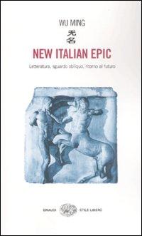 Wu Ming - NEW ITALIAN EPIC - Einaudi Stile Libero