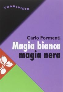 2014 01 03 formenti magia bianca magia nera