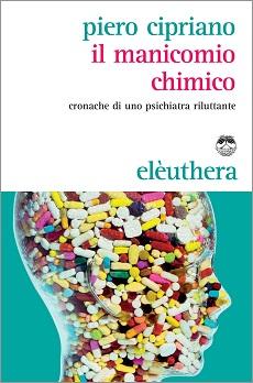 il-manicomio-chimico-di-Piero-Cipriano