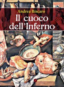 Il cuoco dell'inferno di Andrea Biscaro di Meridiano Zero edizioni