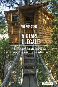 Andrea Staid Abitare illegale edizioni Le milieu Carmilla